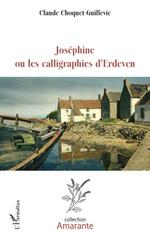 Joséphine ou les calligraphies d'Erdeven