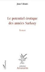 Le potentiel érotique des années Sarkozy