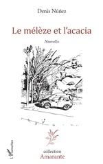 Le mélèze et l'acacia